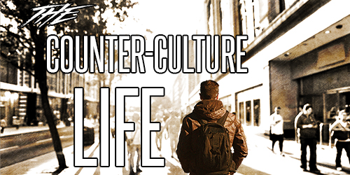 The Counter-Culture Life