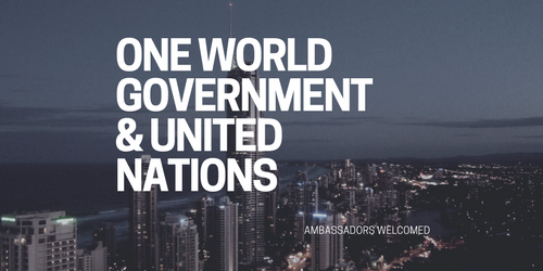 One World Government & United Nations