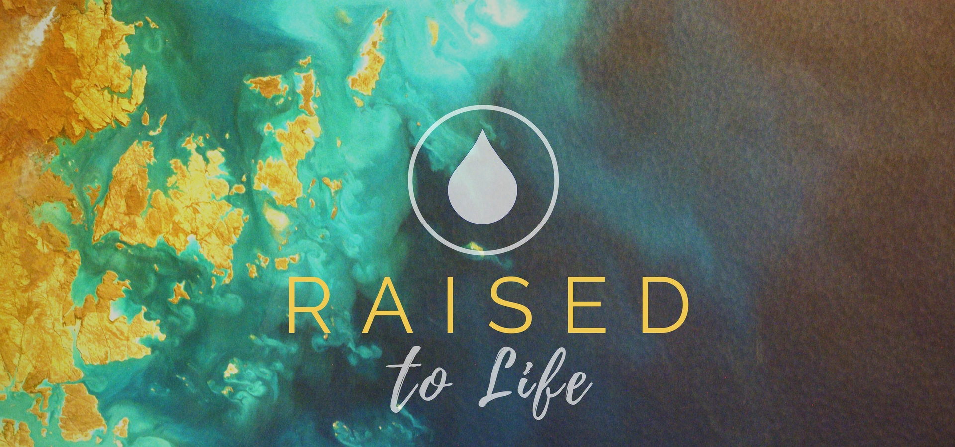Raised to Life Water Baptism
